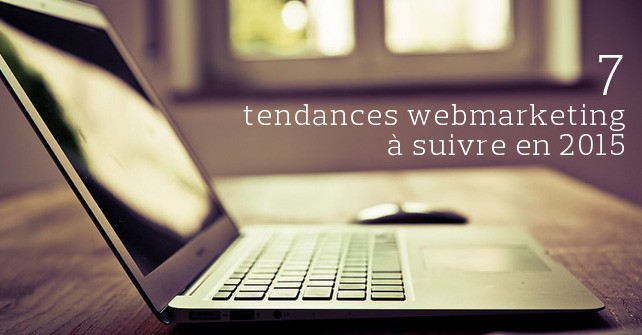 7_tendances_webmarketing_2015
