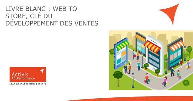 Livre blanc : web-to-store : clé du développement des ventes